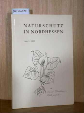 Naturschutz in Nordhessen Heft 5 / 1982: Naturschutzring Nordhessen: