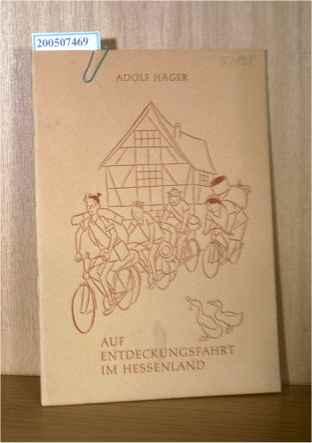 Auf Entdeckungsfahrt im Hessenland: Häger, Adolf:
