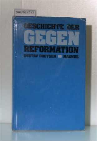 Geschichte der Gegenreformation: Droysen, Gustav: