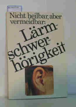 Nicht heilbar, aber vermeidbar: Lärmschwerhörigkeit: Süddeutsche Eisen- und
