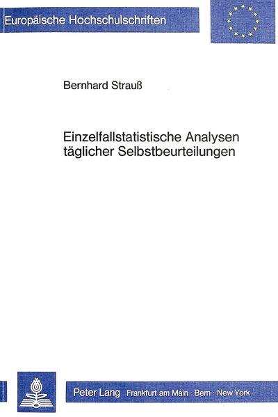 Einzelfallstatistische Analysen täglicher Selbstbeurteilungen : zur prakt.: Strauß, Bernhard: