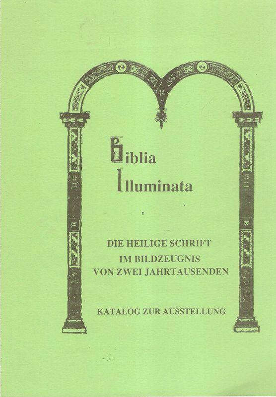 Biblia illuminata ; die Heilige Schrift im: Rathofer, Johannes u.a.