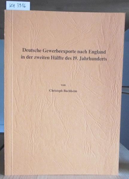 Deutsche Gewerbeexporte nach England in der zweiten: Buchheim, Christoph: