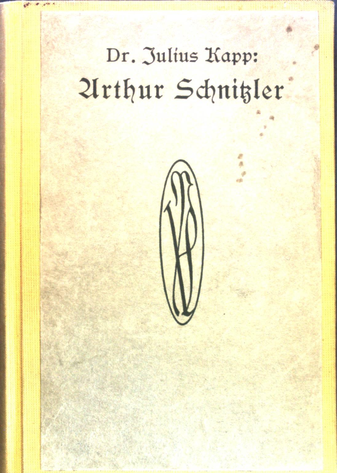 Arthur Schnitzler.: Kapp, Julius: