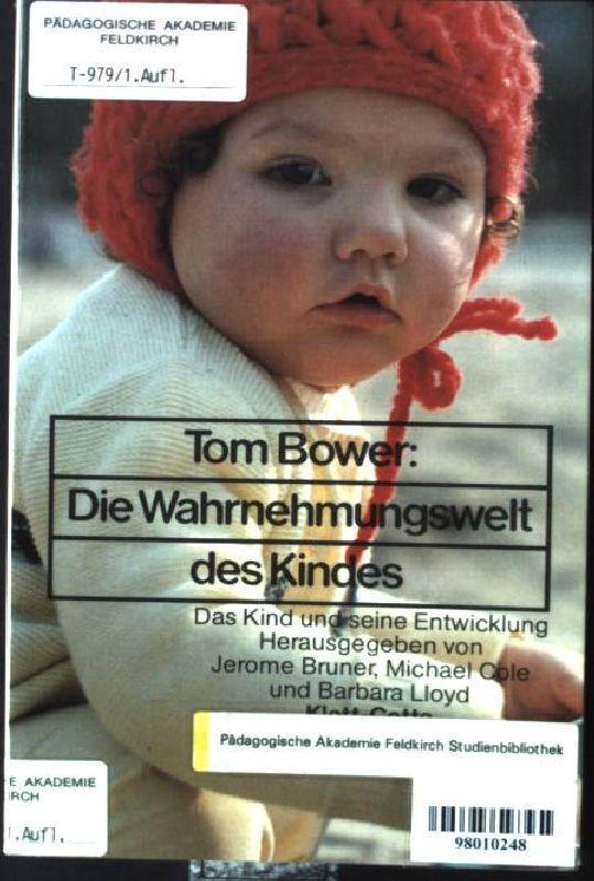 Die Wahrnehmungswelt des Kindes: Bower, Tom: