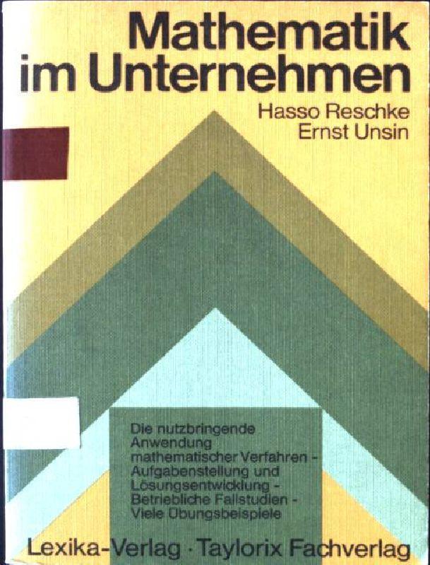 Mathematik im Unternehmen. - Reschke, Hasso und Ernst Unsin