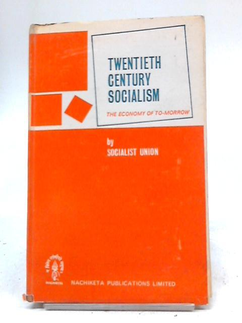 Twentieth Century Socialism: Socialist Union