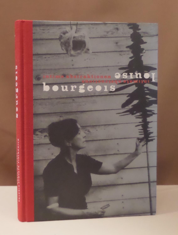 Intime Abstraktionen. Intimate abstractions. Herausgegeben von /: Bourgeois, Louise.