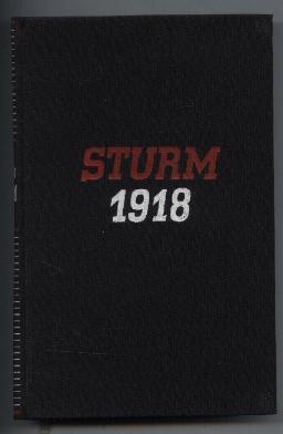Sturm 1918. Sieben Tage deutsches Schicksal.: Ettighoffer, Paul Coelestin