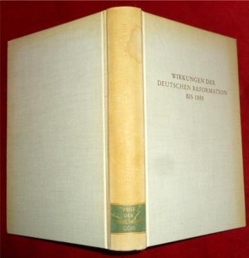 Wirkungen der deutschen Reformation Bis 1555: Hrsg. Georg Hirth