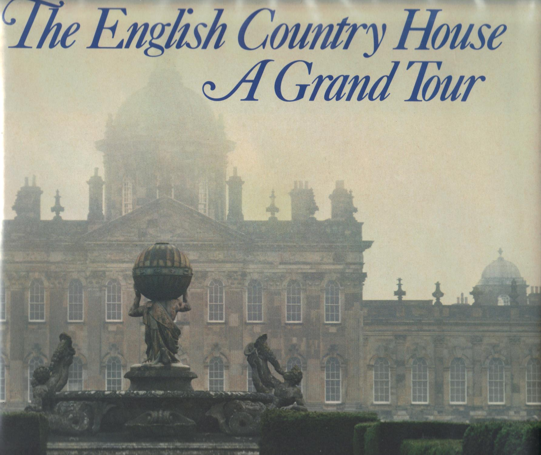 ENGLISH COUNTRY HOUSE, A Grand Tour by JACKSON STOPS, Gervase and ...