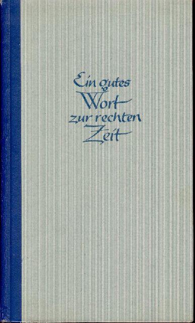 Ein gutes Wort zur rechten Zeit Ständiger: Knobloch, Erhard J.: