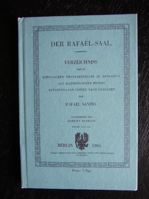 Der Rafael -Saal. Verzeichnis der im königlichen: Potsdam -
