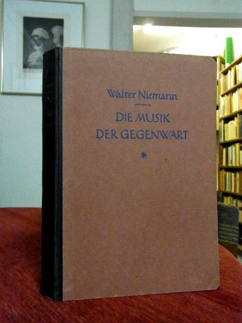 Die Musik der Gegenwartund der letzten Vergangenheit: Niemann, W.: