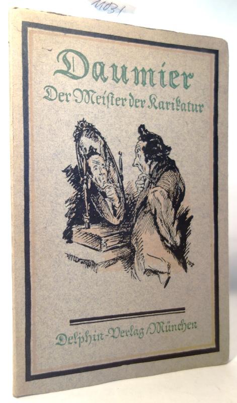 Daumier. Der Meister der Karikatur. Herausgegeben und: Rümann, Arthur