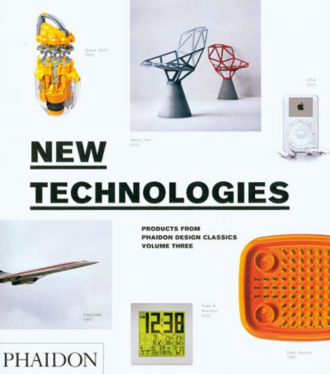 New Technologies. Products from phaidon design classics,: Hg. Alan Fletcher