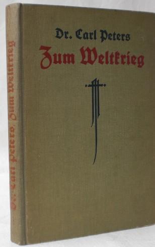 Zum Weltkrieg.: Peters, Carl
