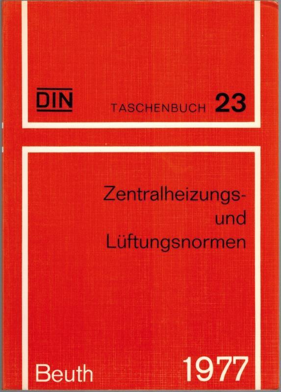 Zentralheizungs- und Lüftungsnormen. Vierte, geänderte und erweiterte: DIN Deutsches Institut