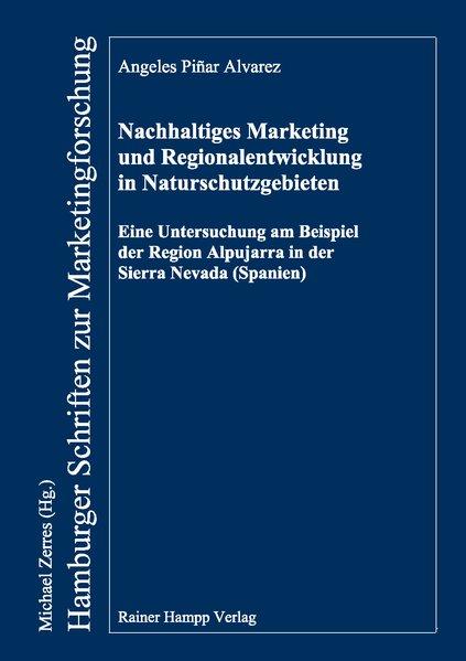 Nachhaltiges Marketing und Regionalentwicklung in Naturschutzgebieten - Alvarez, Angeles Pinar