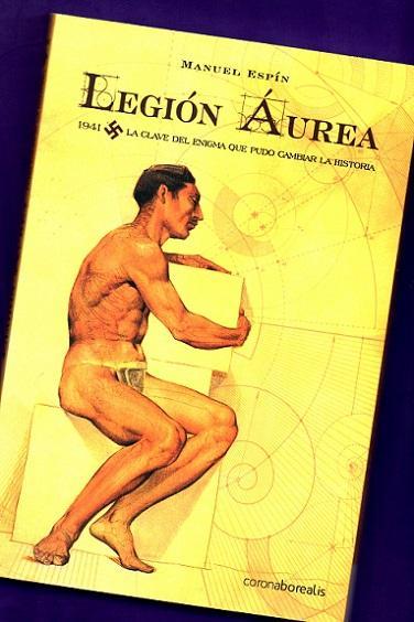 LEGION AUREA : 1941, la clave del enigma que pudo cambiar la historia. - ESPIN, Manuel [M. Espín]