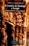 El Camino de Santiago y Europa : contexto histórico y raíces cristianas - Lleonart Amsélem, Alberto José