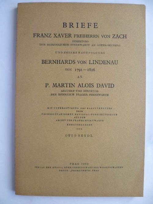 Briefe Franz Xaver Freiherrn von Zach Direktors: Seydl, Otto