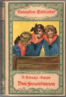 Drei Freundinnen.: Schulze-Smidt, Bernhardine: