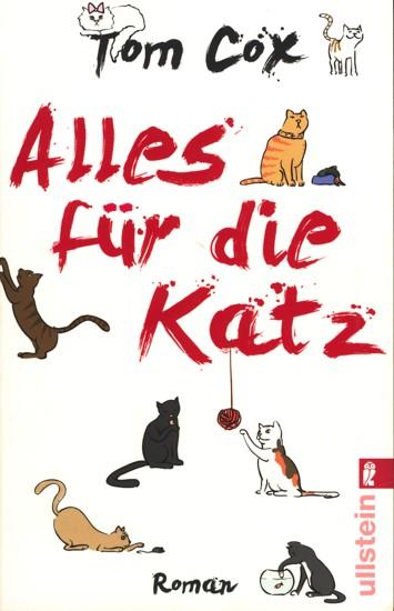 Alles für die Katz : Roman. - Cox, Tom