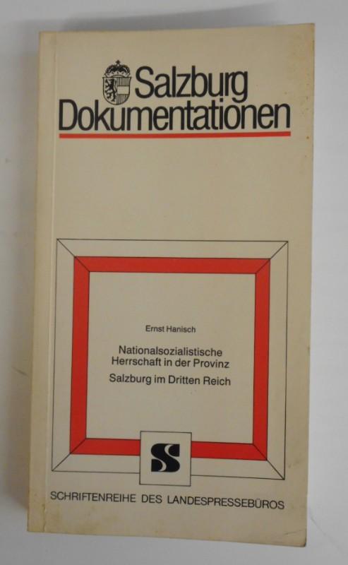 Nationalsozialistische Herrschaft in der Provinz. Salzburg im: Hanisch, Ernst