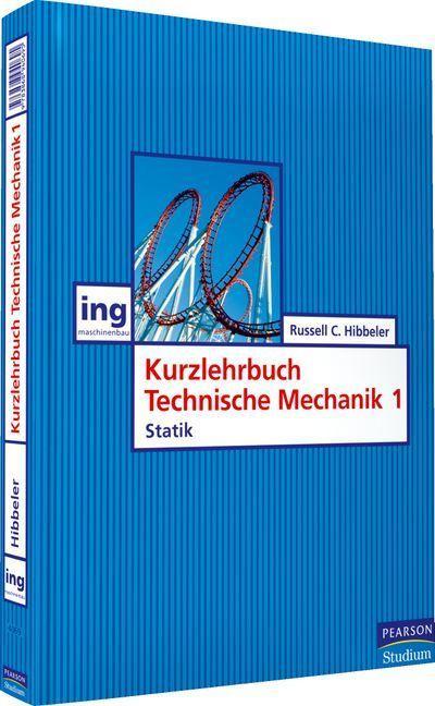 Kurzlehrbuch Technische Mechanik. Bd.1 : Statik - Russell C. Hibbeler