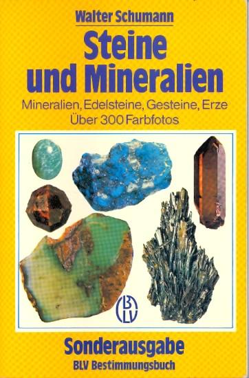 Steine und Mineralien : Mineralien, Edelsteine, Gesteine,: Schumann, Walter: