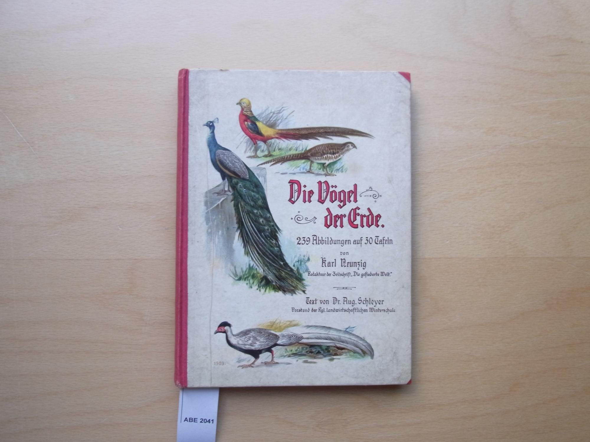 Die Vögel der Erde: 239 Abbildungen: Neunzig, Karl -