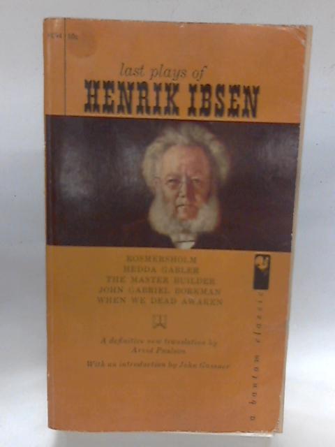 Last plays; (A Bantan classic): Ibsen, Henrik