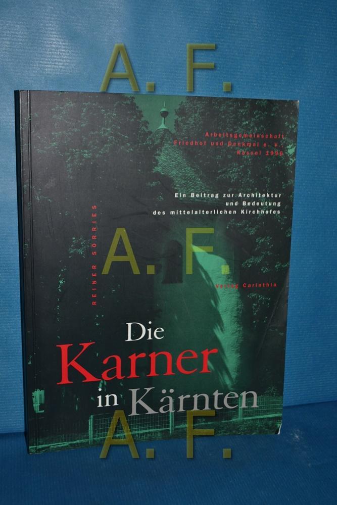 Die Karner in Kärnten : ein Beitrag: Sörries, Reiner:
