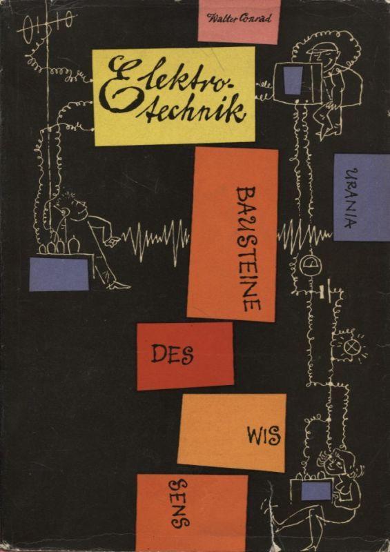 Streifzüge durch die Elektrotechnik Bausteine des Wissens: Conrad, Walter: