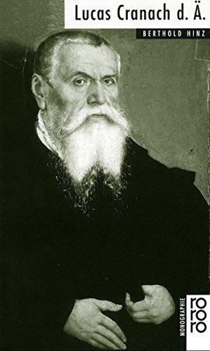 Lucas Cranach d.Ä. dargest. von Berthold Hinz / Rowohlts Monographien ; Bd. 457 - Hinz, Berthold (Verfasser)