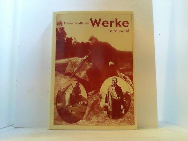 Werke in Auswahl. Nachdruck der Ausgabe von: Allmers, Hermann,