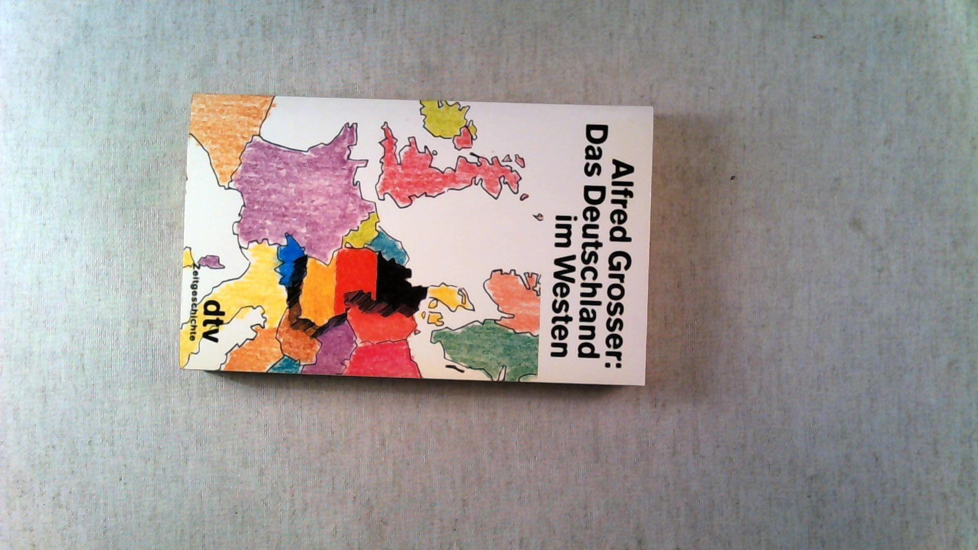 Das Deutschland im Westen - Eine Bilanz: Grosser, Alfred: