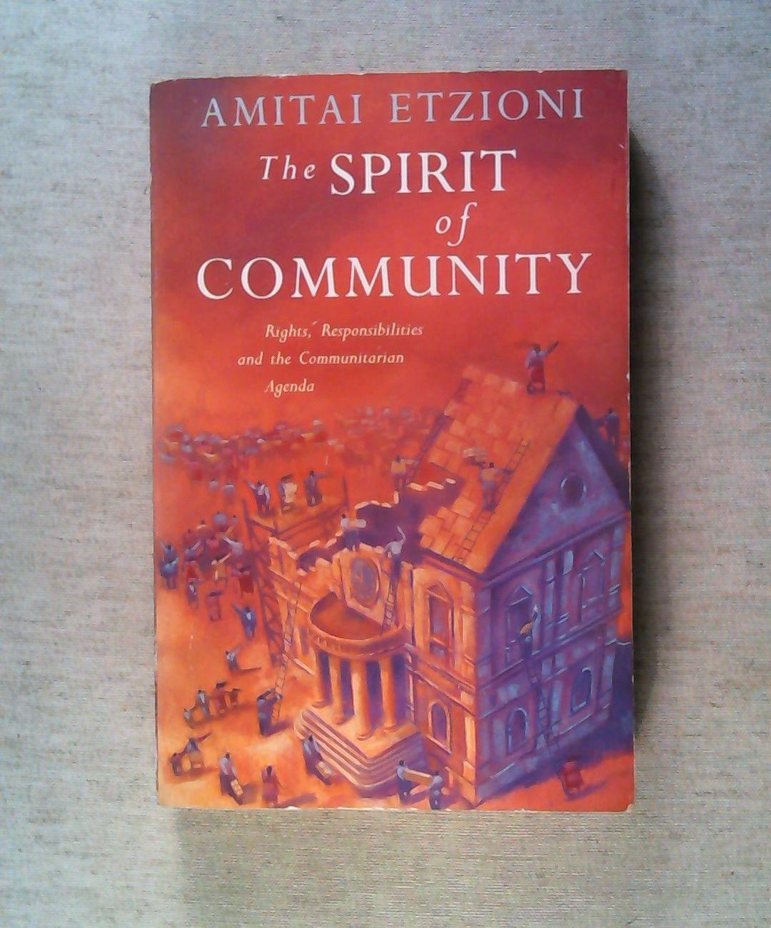 The Spirit of Community: Rights, Responsibilities and: Etzioni, Amitai: