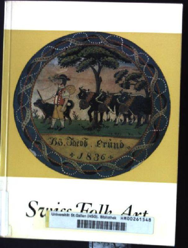 Swiss Folk Art: Wildhaber, Robert: