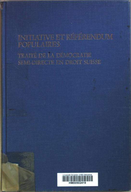 Initiative et Référendum Populaires: Traité de la: Grisel, Etienne: