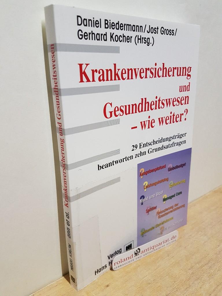 Krankenversicherung und Gesundheitswesen - wie weiter? : Biedermann, Daniel, Jost