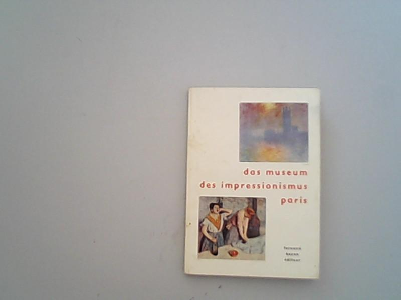 Das Museum des impressionismus Paris.: Hazan, Fernand,