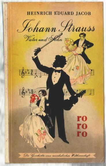 Johann Strauss : Vater und Sohn. Die: Jacob, Heinrich Eduard: