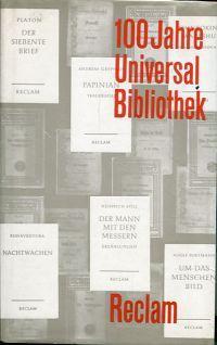 100 Jahre Universal-Bibliothek. Ein Almanach.: Verlag Philipp Reclam