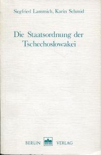 Die Staatsordnung der Tschechoslowakei.: Lammich, Siegfried (Hrsg.):