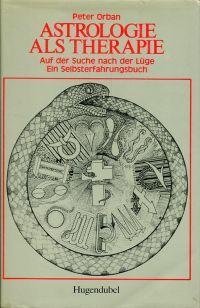 Astrologie als Therapie. Auf der Suche nach: Orban, Peter: