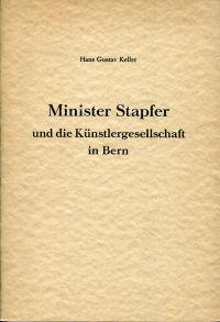 Minister Stapfer und die Künstlergesellschaft in Bern.: Keller, Hans Gustav: