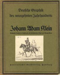 Johann Adam Klein. Sechzehn Tafeln in Lichtdruck.: Klein, Johann Adam: