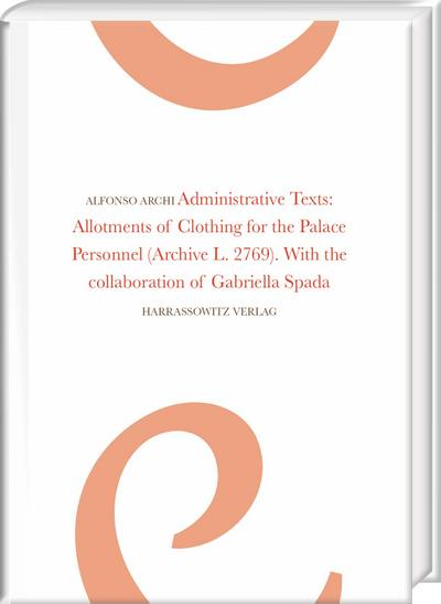 Administrative Texts: Allotments of Clothing for the: Alfonso Archi